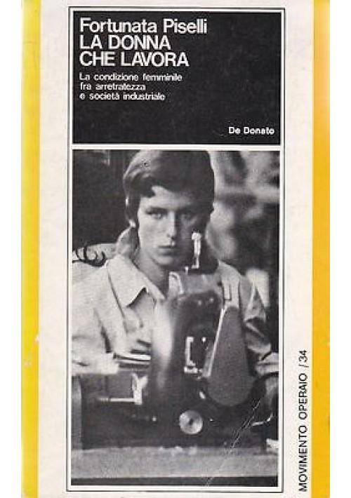 LA DONNA CHE LAVORA di Fortunata Piselli - De Donato editore 1976