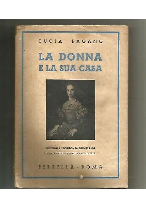 LA DONNA E LA SUA CASA Lucia Pagano nozioni di economia domestica 1951 Perrella*