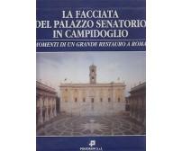 LA FACCIATA DEL PALAZZO SENATORIO IN CAMPIDOGLIO a cura Tittoni 1995 Pacini