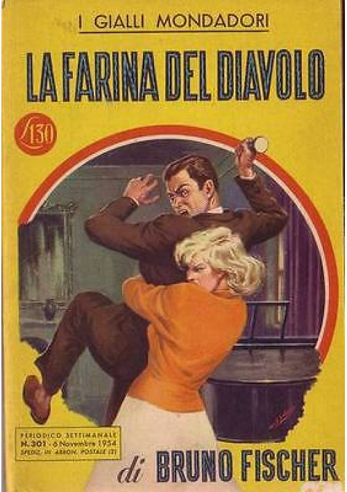 LA FARINA DEL DIAVOLO di Bruno Fisher - 1954 Mondadori editore I edizione prima