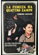 LA FEDELTA' HA QUATTRO ZAMPE di Giorgio Cacciari 1980 libro cane gatto guida