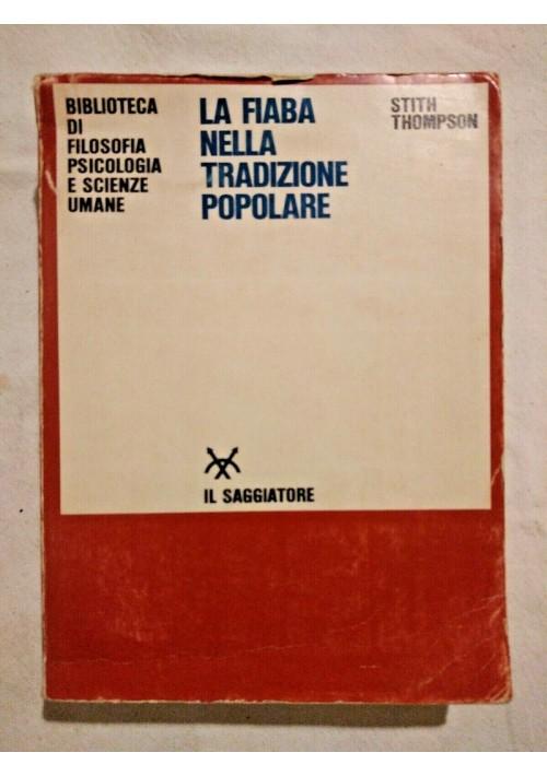 LA FIABA NELLA TRADIZIONE POPOLARE di Stith Thompson IL SAGGIATORE 1967 libro
