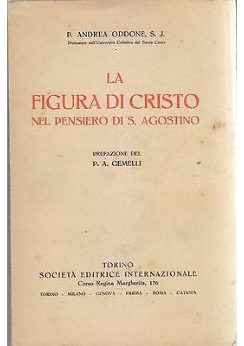 LA FIGURA DI CRISTO NEL PENSIERO DI S. AGOSTINO di Andrea Oddone 1930 SEI
