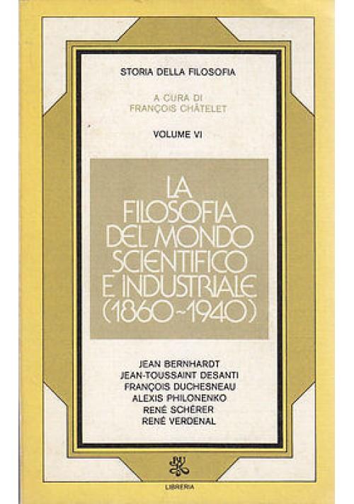 LA FILOSOFIA DEL MONDO SCIENTIFICO E INDUSTRIALE a cura di Chatelet - 1975
