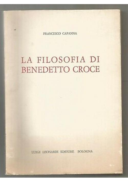 LA FILOSOFIA DI BENEDETTO CROCE di Francesco Capanna 1967 AUTOGRAFATO