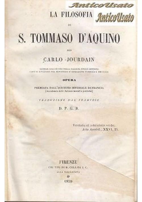 LA FILOSOFIA DI S. TOMMASO D'AQUINO di Carlo Jourdain 1859 - 2 volumi completa