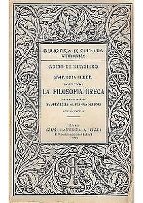 LA FILOSOFIA GRECA: DA ARISTOTELE AL NEOPLATONISMO di Guido De Ruggiero - 1950
