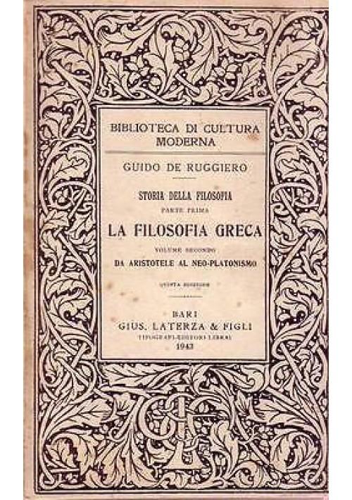 LA FILOSOFIA GRECA vol. 2 da Aristotele al neoplatonismo di G. de Ruggiero