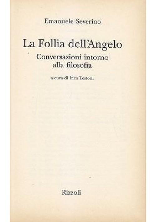 LA FOLLIA DELL'ANGELO conversazioni intorno alla filosofia di Emanuele Severino