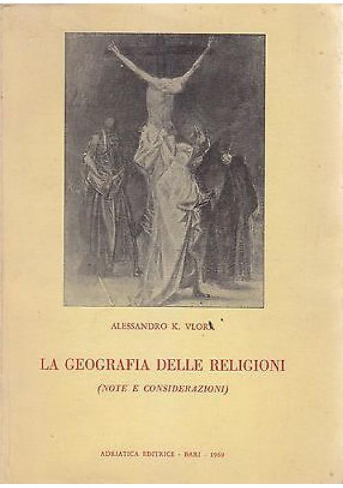 LA GEOGRAFIA DELLE RELIGIONI note e considerazioni di Alessandro K. Vlora 1969