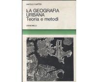 LA GEOGRAFIA URBANA TEORIA E METODI di Harold Carter - Zanichelli editore 1980
