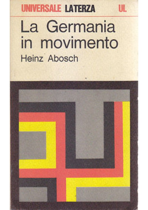 LA GERMANIA IN MOVIMENTO di Heinz Abosch 1969 Laterza  collana universale