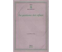 LA GESTIONE DEI RIFIUTI  a cura di  Mauro Sanna - Edinform editore, 1999