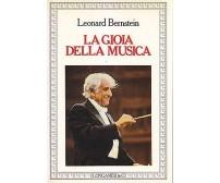 LA GIOIA DELLA MUSICA di Leonard Bernstein 1982 Longanesi editore *