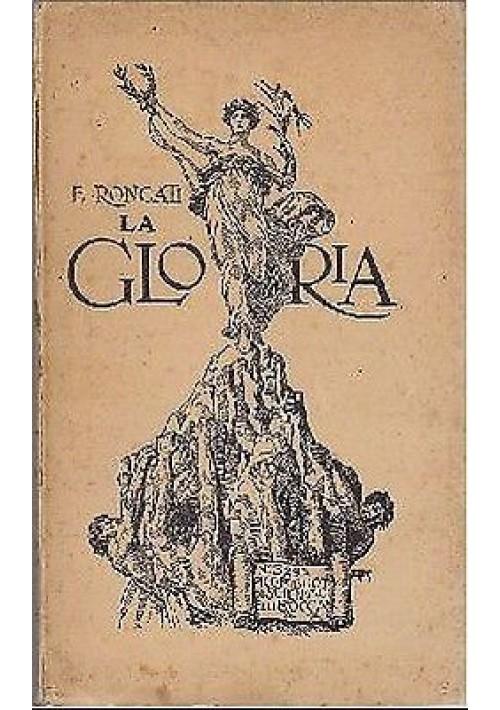 LA GLORIA seguito a le illusioni di Emilio Roncati 1926 Bocca editore