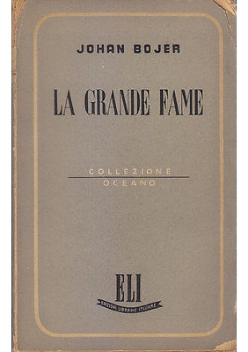 LA GRANDE FAME di Johan Bojer  1945 Edizioni Librarie Italiane