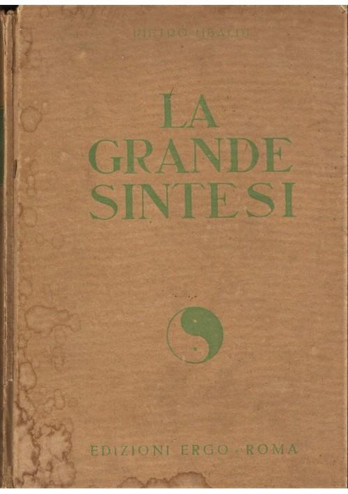 LA GRANDE SINTESI scienza dello spirito di Pietro Ubaldi - Edizioni Ergo