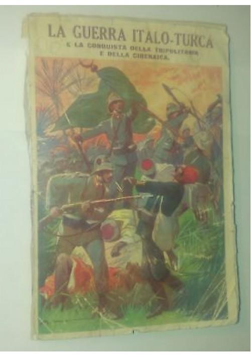 LA GUERRA ITALO TURCA Tripolitania Cirenaica 1938 Salani