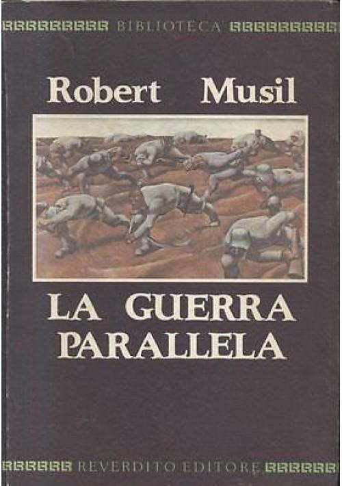 LA GUERRA PARALLELA di Robert Musil - Reverdito Editore 1987