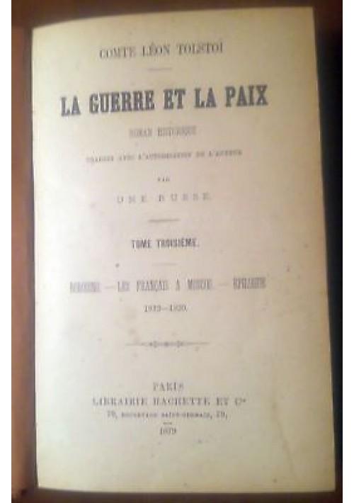 LA GUERRE ET LA PAIX volume 3 1879 I traduzione assoluta RARISSIMO Hachette