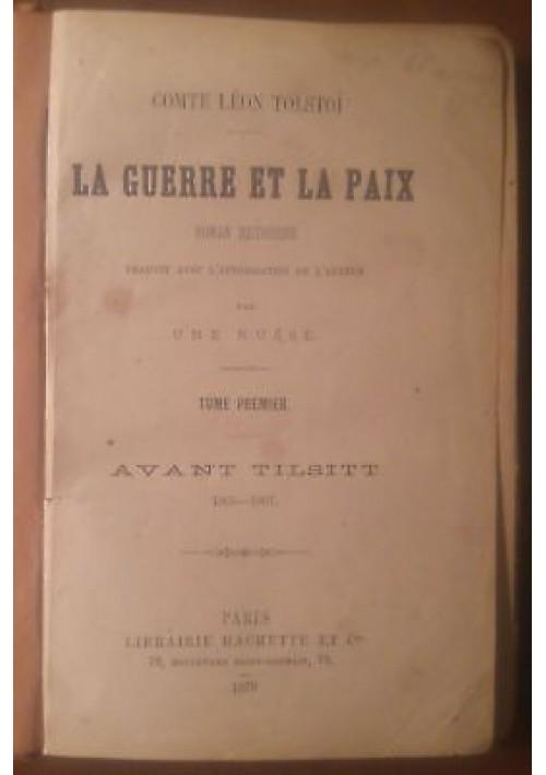 LA GUERRE ET LA PAIX volume I 1879 I traduzione assoluta RARISSIMO Hachette