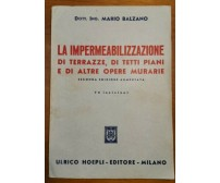LA IMPERMEABILIZZAZIONE DI TERRAZZE TETTI PIANI ALTRE OPERE MURARIE Balzano 1954