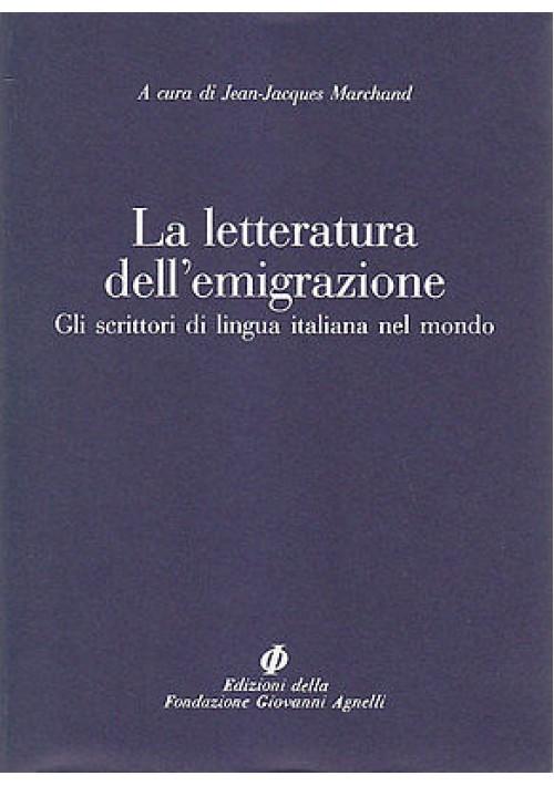 LA LETTERATURA DELL'EMIGRAZIONE GLI SCRITTORI DI LINGUA ITALIANA NEL MONDO