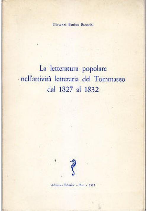 LA LETTERATURA POPOLARE NELLA ATTIVITÀ LETTERARIA DEL TOMMASEO di Bronzini 1975
