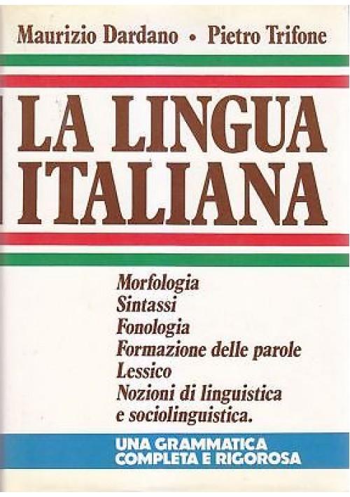 LA LINGUA ITALIANA Maurizio Dardano Pietro Trifone 1985 CLUB DEGLI EDITORI *