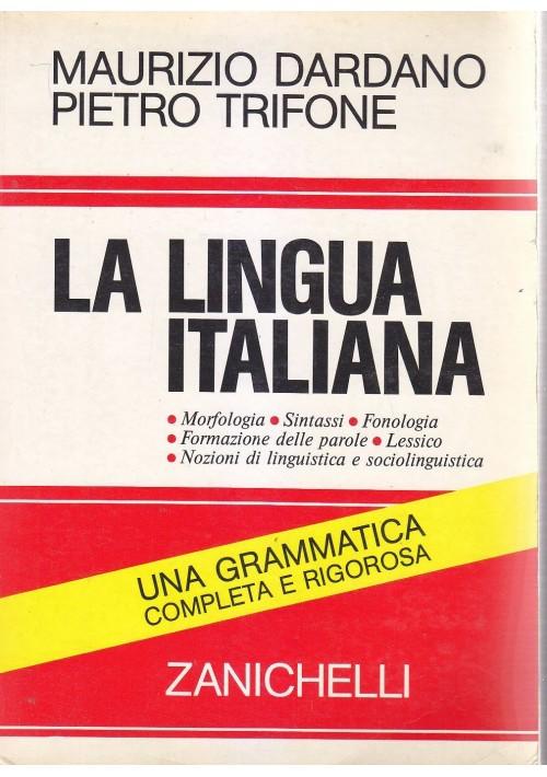 LA LINGUA ITALIANA di Maurizio Dardano Pietro Trifone 1985 Zanichelli grammatica