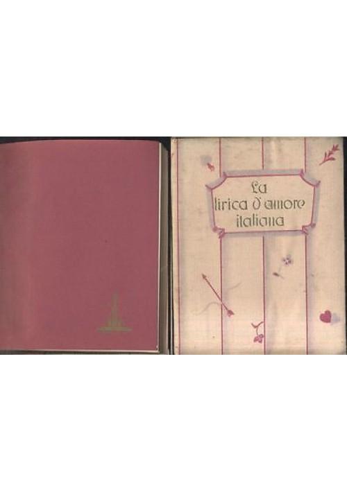 LA LIRICA D'AMORE ITALIANA 1935 Rizzoli copertina in seta libro minuscolo