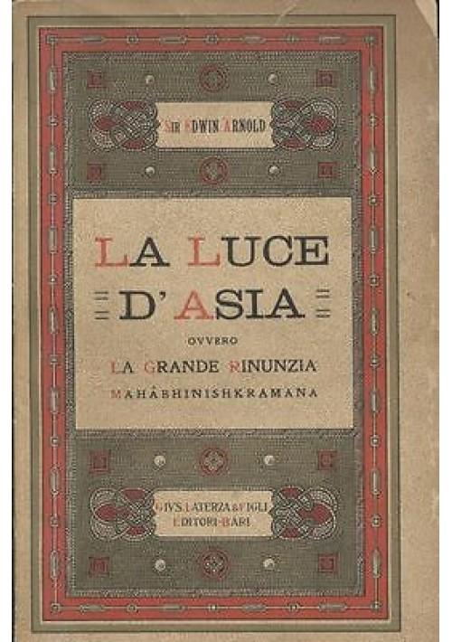 LA LUCE D'ASIA OVVERO LA GRANDE RINUNZIA MAHABHINISHKRAMANA Edwin Arnold 1926