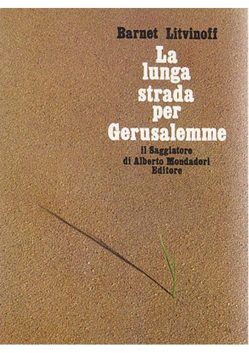 LA LUNGA STRADA PER GERUSALEMME di Barnet Litvinoff 1968 il saggiatore