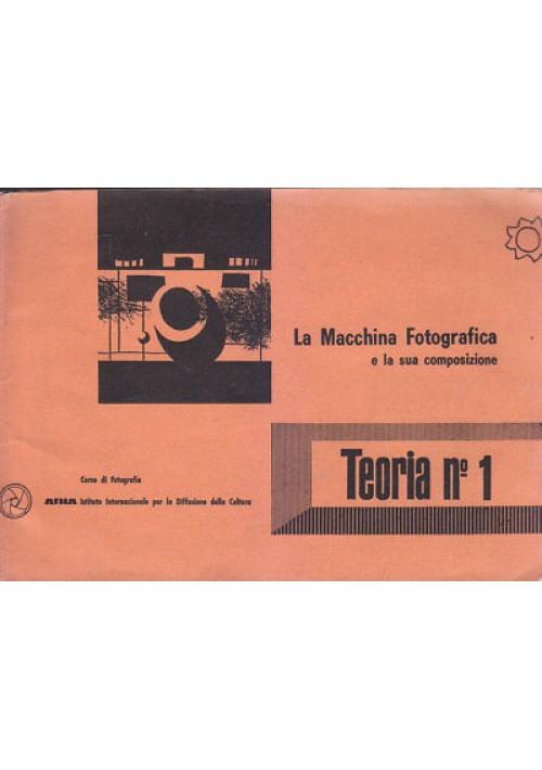 LA MACCHINA FOTOGRAFICA E LA SUA COMPOSIZIONE TEORIA N. 1 - 1963 Afha
