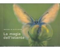 LA MAGIA DELL'ISTANTE - NATURA IN ALTO ADIGE strix fotonaturalisti 2003 folio *