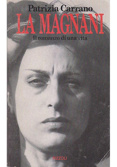 LA MAGNANI IL ROMANZO DI UNA VITA di Patrizia Carrano 1982 Rizzoli Editore