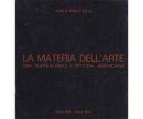 LA MATERIA DELL ARTE TRA SURREALISMO E PITTURA AMERICANA di Achille Bonito Oliva