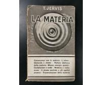 LA MATERIA di T Jervis 1942 Garzanti Editore libro fisica massa energia quanti
