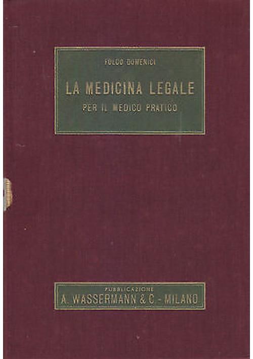 LA MEDICINA LEGALE PER IL  MEDICO PRATICO di Folco Domenici 1950 A. Wassermann