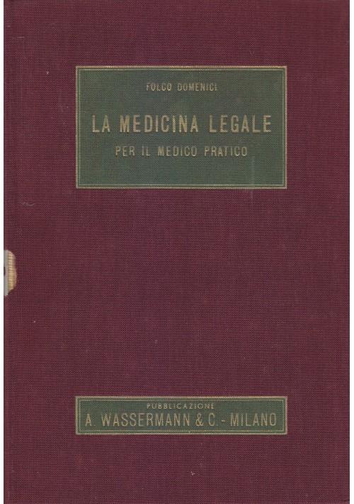 LA MEDICINA LEGALE PER IL MEDICO PRATICO di Folco Domenici 1950 Wassermann *