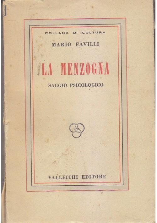 LA MENZOGNA saggio psicologico di Mario Favilli - Vallecchi collana di cultura
