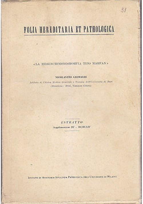 LA MESENCHIMODISMORFIA TIPO MARFAN Nicolavito Grimaldi - S.A.P.I.L. editore 1964