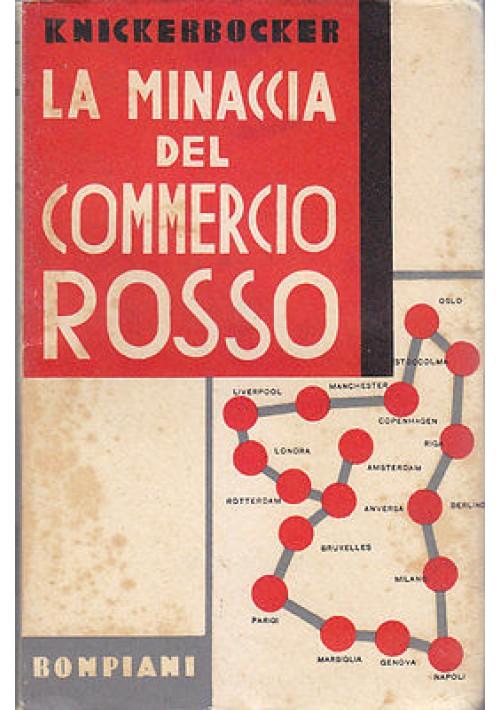 LA MINACCIA DEL COMMERCIO ROSSO di H.R Knickerbocker 1932  Valentino Bompiani