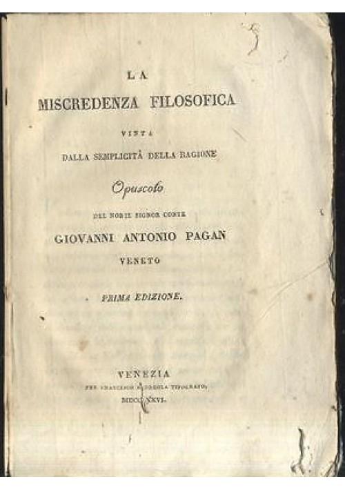 LA MISCREDENZA FILOSOFICA VINTA DALLA SEMPLICITA DELLA RAGIONE 1826 Pagan I ediz