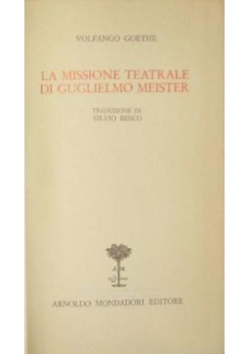 LA MISSIONE TEATRALE DI GUGLIELMO MEISTER Goethe Mondadori biblioteca romantica