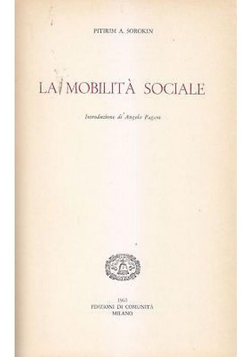 LA MOBILITÀ SOCIALE di Pitirim Sorokin.  Edizioni di Comunità, Milano 1965, Clas