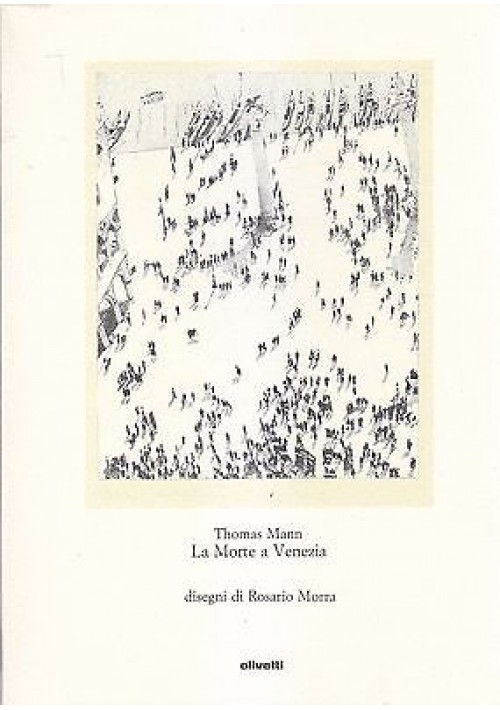LA MORTE A VENEZIA di Thomas Mann 1980  Olivetti illustrato da Rosario Morra *