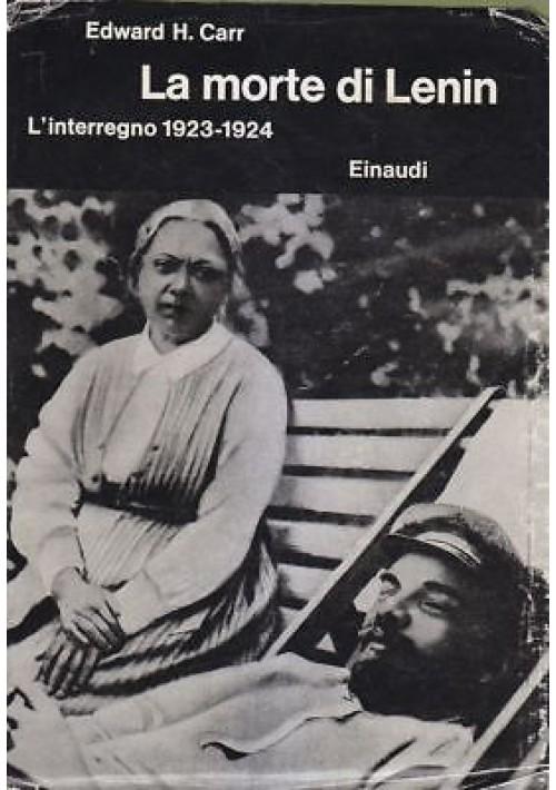 LA MORTE DI LENIN l'interregno 1923 1924  Edward H. Carr 1965 Einaudi