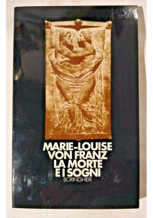 LA MORTE E I SOGNI di Marie Louise von Franz 1986 Boringhieri Saggi  libro usato