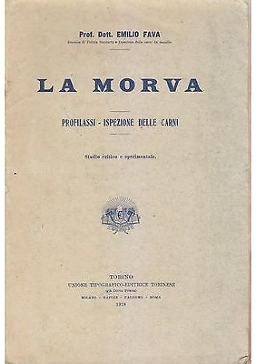 LA MORVA PROFILASSI ISPEZIONI DELLE CARNI di Emilio Fava 1918 UTET